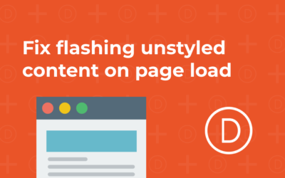How to fix Divi flashing unstyled headers and content on page load